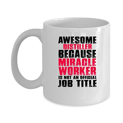 5325 Chocolate (Funny DISTILLER Jobs Mugs - Awesome DISTILLER Because Miracle Worker Best Sarcastic Mug Gift For Him,Her, Adult.. On Thanks Giving, Christmas Day, White 11Oz Coffee Mugs)