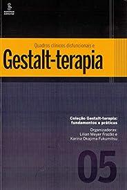 Quadros clínicos disfuncionais e gestalt-terapia: 5