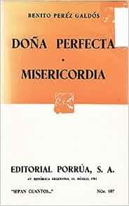 summary dona perfecta La sombra (1870) la fontana de oro (1870) el audaz (1871) doña perfecta ( 1876) gloria (1877) la familia de león roch (1878) marianela (1878).