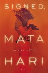 Signed, Mata Hari: A Novel