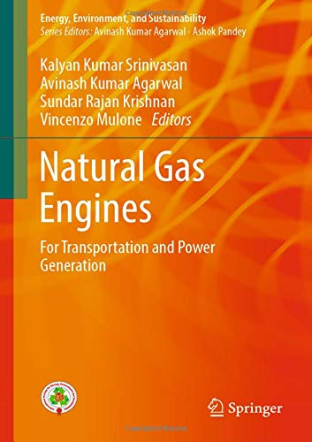 Natural Gas Engines: For Transportation and Power Generation (Energy, Environment, and Sustainability)