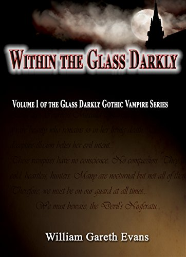 (Within The Glass Darkly: Volume 1 of the Glass Darkly Gothic Vampire)