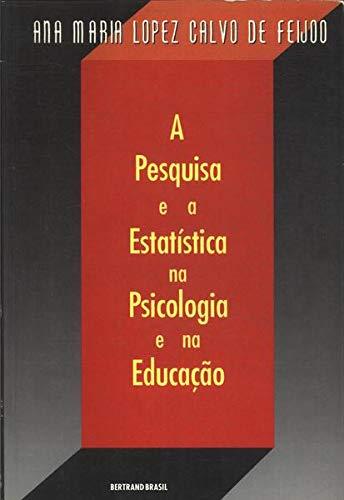 A Pesquisa E A Estatística Na Psicologia E Na Edução ebook