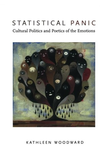 Statistical Panic: Cultural Politics and Poetics of the Emotions