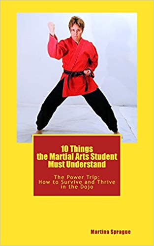 10 Things the Martial Arts Student Must Understand: The ...