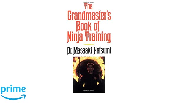 The Grandmasters Book of Ninja Training: Amazon.es: Masaaki ...