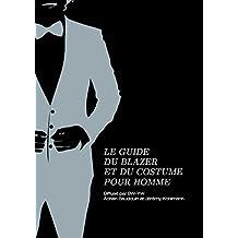 Le Guide du Blazer et du Costume (French Edition)
