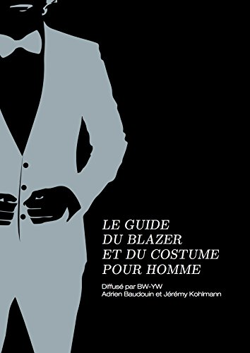 Veste Costumes (Le Guide du Blazer et du Costume (French Edition))