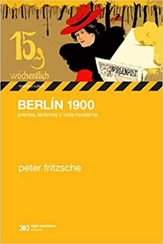 Book Berlin 1900. Prensa, lectores y vida moderna (Spanish Edition) by Peter Fritzsche (2008-01-01)