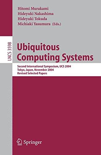 Ubiquitous Computing Systems: Second International Symposium, UCS, Tokyo, Japan, November 8-9, 2004, Revised Selected Pa