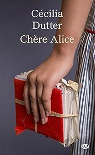 Chère Alice par Cécilia Dutter