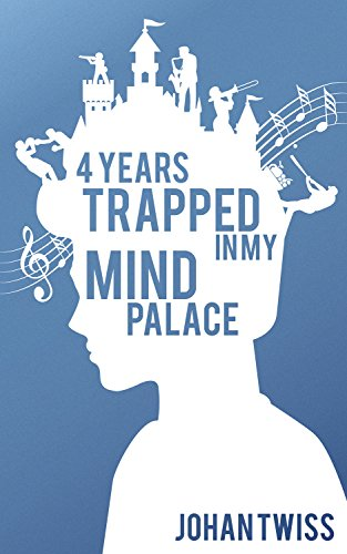 4 Years Trapped on Your Mind Palace by Johan Twiss