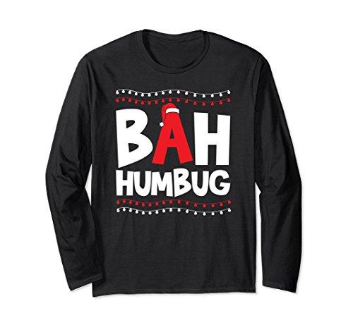 Unisex Bah Humbug Christmas Hat Funny Grumpy Anti Long Sleeve Shirt Medium Black (Bah Humbug Christmas Hat)