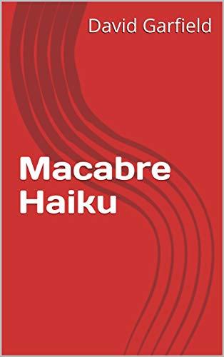 Macabre Haiku ()
