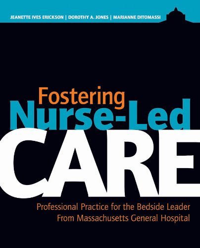 Fostering Nurse-Led Care: Professional Practice for the Bedside Leader Pdf