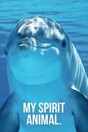 (My Spirit Animal: Bottlenose Dolphin Journal )