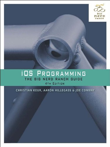 iOS Programming: The Big Nerd Ranch Guide (Big Nerd Ranch Guides) (Best Ios Development Tools)