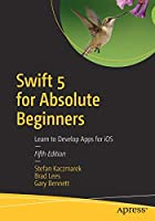 Swift 5 for Absolute Beginners: Learn to Develop Apps for iOS Front Cover