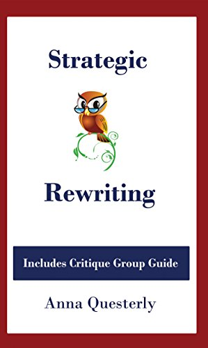 Strategic Rewriting: Includes Critique Group Guide