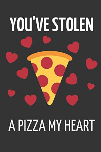 You've Stolen a Pizza My Heart: Romantic Pizza with Hearts, Novelty Valentines Day Gifts ~ Small Lined Notebook to Write in by Yellow Bear Publishing