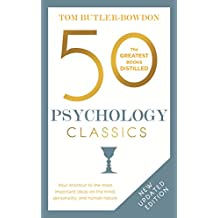 50 Psychology Classics Second Edition: Your shortcut to the most important ideas on the mind, personality, and human nature (50 Classics)
