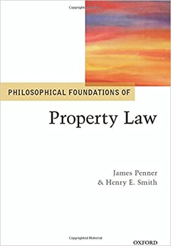 Philosophical Foundations of Property Law (Philosophical ...