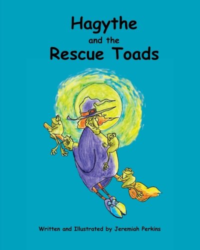 Hagythe and the Rescue Toads: How a sour, old witch, learned about selflessness and heroism from creatures smaller than she.]()