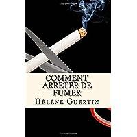 Comment arreter de fumer: Si vous souhaitez arrêter de fumer, mais vous ne savez pas par où commencer, ce guide est fait pour vous.
