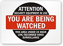 "Security Equipment in Use, You are Being Watched, This are under 24 Hour Sign, 10"" x 7"""