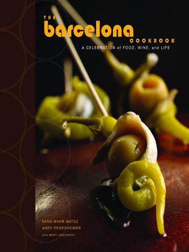 The Barcelona Cookbook: A Celebration of Food, Wine, and Life by Suzanne Maher, Andy Pforzheimer