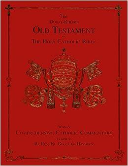 The Douay Rheims Old Testament Of Holy Catholic Bible George Leo Haydock 9780962099441 Amazon Books