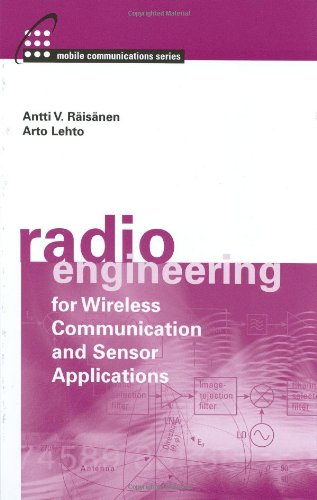 Radio Engineering for Wireless Communication and Sensor Applications (Artech House Mobile Communications Series)