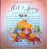 The Creative Hot and Spicy Cookbook, Courage Books Staff, 076240096X