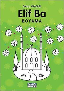 Okul Oncesi Elif Ba Boyama 9789944251624 Amazon Com Books