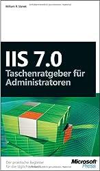 Microsoft IIS 7.0 - Taschenratgeber für Administratoren. Der praktische Begleiter für die tägliche Arbeit