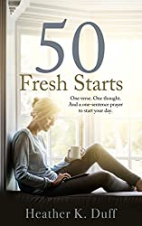 50 Fresh Starts: One verse. One thought. And a one-sentence prayer to start your day.
