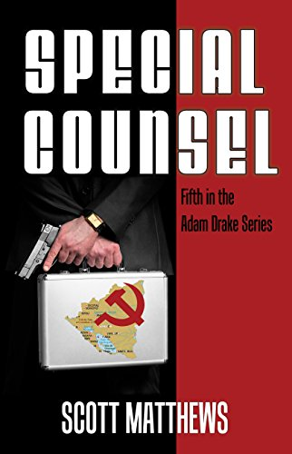 (Special Counsel: The Adam Drake Thriller Series (The Adam Drake Series Book 5))