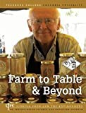 Farm to Table and Beyond, Pamela A. Koch and Angela Calabrese Barton, 0915873508