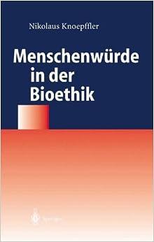 Menschenwrde in Der Bioethik