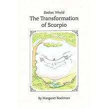 Zodiac World: The Transformations of Scorpio