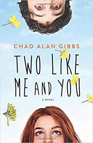 Image result for two like me and you by chad alan gibbs