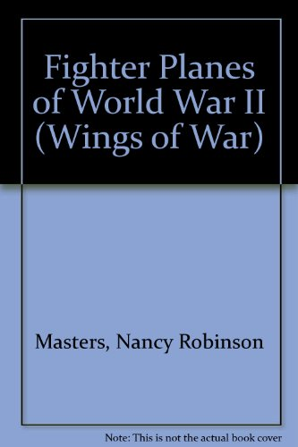 Fighter Planes of World War II (Wings of War)
