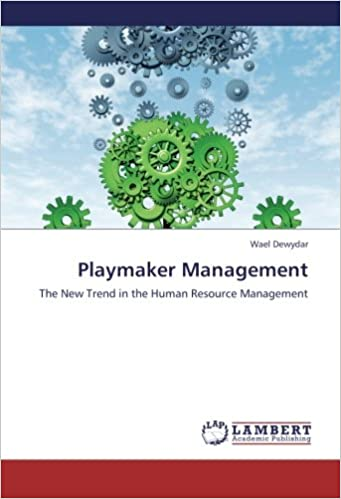 Book Playmaker Management: The New Trend in the Human Resource Management