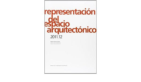 Representación del espacio arquitectónico 2011/2012 Arquitectura ...