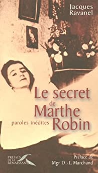 Le secret de Marthe Robin par Jacques Ravanel
