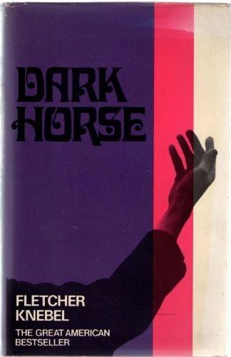 Dark Horse by Fletcher Knebel