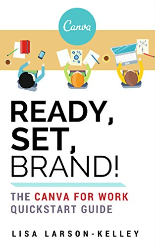 Ready  Set  Brand   The Canva For Work Quickstart Guide