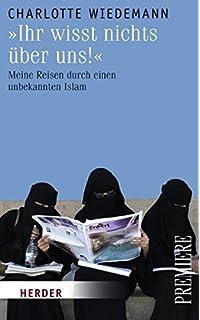 Muslime in Österreich: Geschichte - Lebenswelt - Religion. Grundlagen für den Dialog (German Edition)