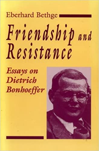 Learn English Essay Friendship And Resistance Essays On Dietrich Bonhoeffer Eberhard Bethge   Amazoncom Books How To Write A High School Application Essay also Examples Of Thesis Statements For English Essays Friendship And Resistance Essays On Dietrich Bonhoeffer Eberhard  Thesis Examples For Essays