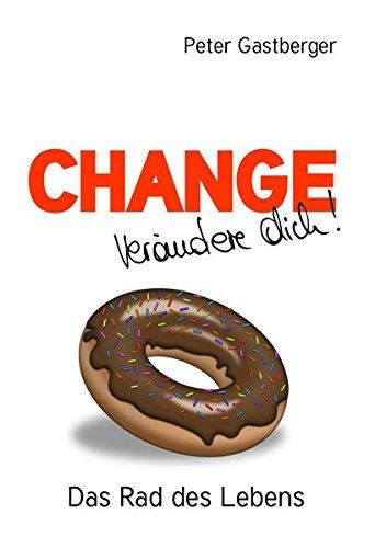 Change - Verändere Dich: Das Rad des Lebens